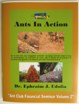 Ants In Action Financial Seminar volume 2 by Dr Ephraim John Udofia