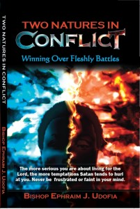 Christian Books Two Natures in Conflict Powerful Christian Book by Dr Ephraim Udofia